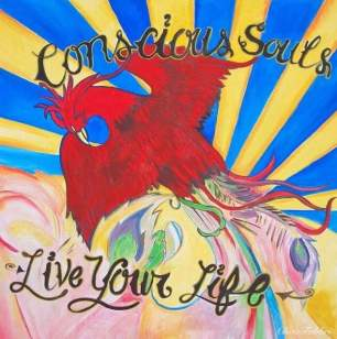 "2011 Conscious Souls, Live Your Life, acrylic on canvas 36""x36"" •"